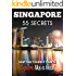 Singapore 55 Secrets - The Locals Travel Guide  For Your Trip to Singapore 2016: Skip the tourist traps and explore like a local : Where to Go, Eat & Party in Singapore