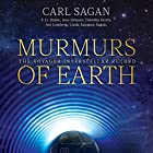 Murmurs of Earth: The Voyager Interstellar Record Hörbuch von Carl Sagan, F. D. Drake, Jon Lomberg, Linda Salzman Sagan, Ann Druyan, Timothy Ferris Gesprochen von: F. D. Drake, Jon Lomberg, Ann Druyan, Timothy Ferris, Nick Sagan