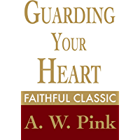 Guarding Your Heart (Arthur Pink Collection Book 30)