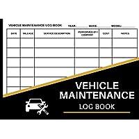 Car Maintenance Log Book: Vehicle Maintenance Log Book - Repair And Service Record Book for Cars, Trucks & Motorcycles…
