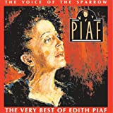 The Voice of the Sparrow - The Very Best of Édith Piaf