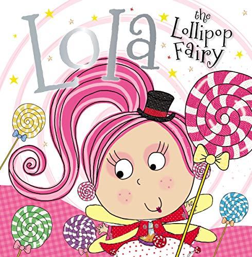 (Lola the Lollipop Fairy )