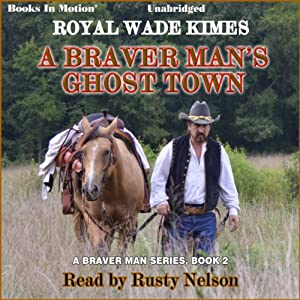 A Braver Man's Ghost Town Audiobook