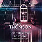 The House with No Rooms | Lesley Thomson