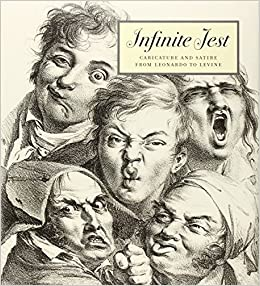 Infinite Jest Caricature And Satire From Leonardo To Levine