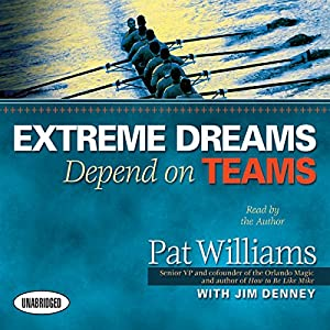 Extreme Dreams Depend on Teams Audiobook