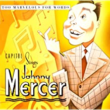 """Capitol Sings Johnny Mercer: """"Too Marvellous For Words"""""""