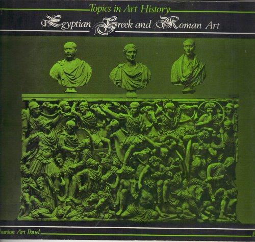 Topics in Art History: Egyptian, Greek and Roman Art Bk. 1