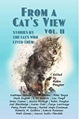 From A Cat's View Vol. II: Stories Told By The Cats Who Lived Them Kindle Edition