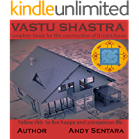 VASTU SHASTRA: COMPLETE GUIDELINES FOR THE CONSTRUCTION OF DREAM HOUSE. FOLLOW THESE GUIDELINES TO LIVE A HAPPY AND…