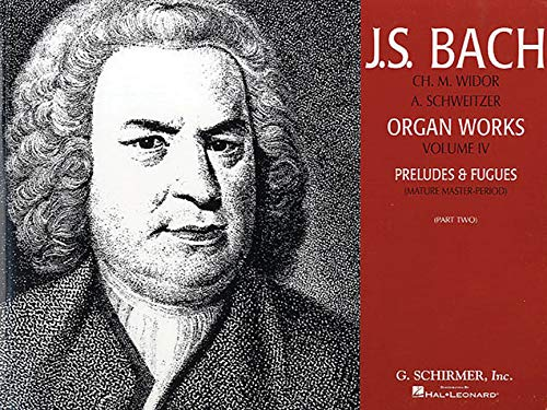 (Volume 4: Preludes and Fugues - Mature Master Period (Part 2): Organ Solo (J. S. Bach Organ Works))