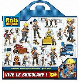 Mission Bricolage Bob Le Bricoleur Plus De 20 Stickers En Mousse