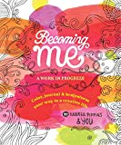 img - for Becoming Me: A Work in Progress: Color, Journal & Brainstorm Your Way to a Creative Life book / textbook / text book