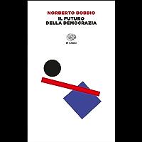 Il futuro della democrazia (Einaudi tascabili. Saggi)