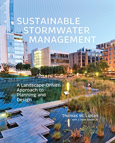 Sustainable Stormwater Management: A LandscapeDriven Approach to Planning and Design