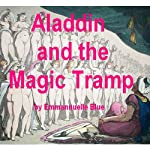 Aladdin And The Magic Tramp: Stories of Hot Arabian Nights in the Harem | Emmannuelle Blue