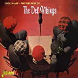 Cool Shake - The Very Best Of... The Del Vikings [ORIGINAL RECORDINGS REMASTERED]