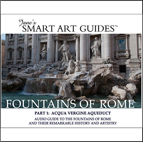 Fountains of Rome / Part 1: Acqua Vergine Aqueduct: Audio Guide to the Fountains of Rome and Their Remarkable History and Artistry - Aqueduct Fountain