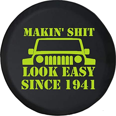 Best Off Road Tires 2018 >> Amazon Com Spare Tire Cover Makin It Look Easy Since 1941