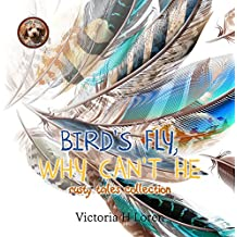 Birds Fly, Why Can't He?: Rusty Tales Collection