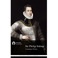 Delphi Complete Works of Sir Philip Sidney (Illustrated) (Delphi Poets Series) (English Edition)