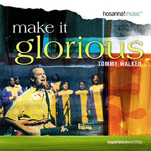 Tommy Walker - Make It Glorious 2004