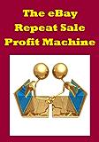 The eBay Repeat Sale Profit Machine