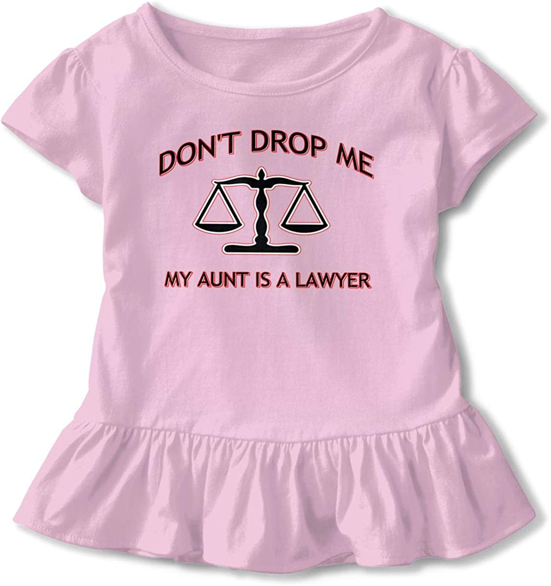 Dont Drop Me My Aunt is A Lawyer Toddler Baby Girls Cotton Ruffle Short Sleeve Top Basic T-Shirt 2-6T