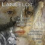 Lancelot: Collected Poems of Edwin Arlington Robinson, Book 6 | Edwin Arlington Robinson