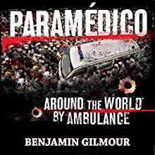 Paramédico Audiobook by Benjamin Gilmour Narrated by Trevor Whittaker