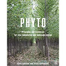 Phyto: Principles and Resources for Site Remediation and Landscape Design