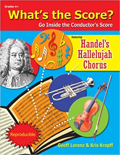 What's the Score?: Go Inside the Conductor's Score for Handel's Hallelujah Chorus