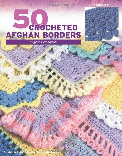 (50 Crocheted Afghan Borders  (Leisure Arts #4382))