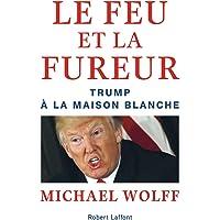 FEU ET LA FUREUR (LE) : TRUMP À LA MAISON BLANCHE