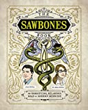 #3: The Sawbones Book: The Hilarious, Horrifying Road to Modern Medicine