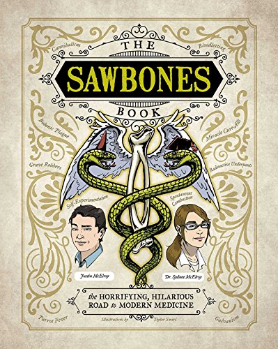 Book cover from The Sawbones Book: The Hilarious, Horrifying Road to Modern Medicine by Justin McElroy