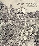 Vincent Van Gogh : The Drawings, Ives, Colta and Stein, Susan Alyson, 030020034X