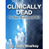 Clinically Dead - I've seen Heaven and Hell