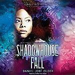 Shadowhouse Fall: The Shadowshaper Cypher, Book 2   Daniel José Older