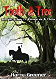 FANTASY:ADVENTURE:VAMPIRE:ELVES:Tooth & Tree(Protect and Defend The Forest House)(Epic Fantasy Adventure Friendship): An Epic Story of Vampires & Elves