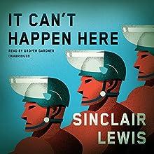 It Can't Happen Here | Livre audio Auteur(s) : Sinclair Lewis Narrateur(s) : Grover Gardner