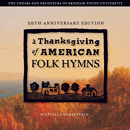 A Thanksgiving of American Folk Hymns (Remastered 20th Anniversary Edition)