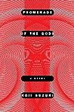 Front cover for the book Promenade of the Gods by Koji Suzuki