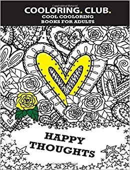 amazoncom happy thoughts adult coloring book cool coloring books volume 1 9781533337573 cooloringclub idejka books - Cool Coloring Books For Adults