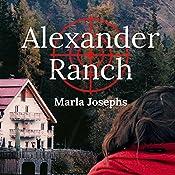Alexander Ranch: Alexander Ranch, Book 1 | Marla Josephs
