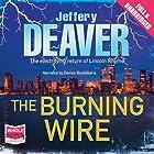 The Burning Wire: Lincoln Rhyme Series, Book 9 Hörbuch von Jeffery Deaver Gesprochen von: Dennis Boutsikaris