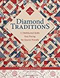 Diamond Traditions: 11 Multifaceted Quilts  Easy Piecing  Fat-Quarter Friendly