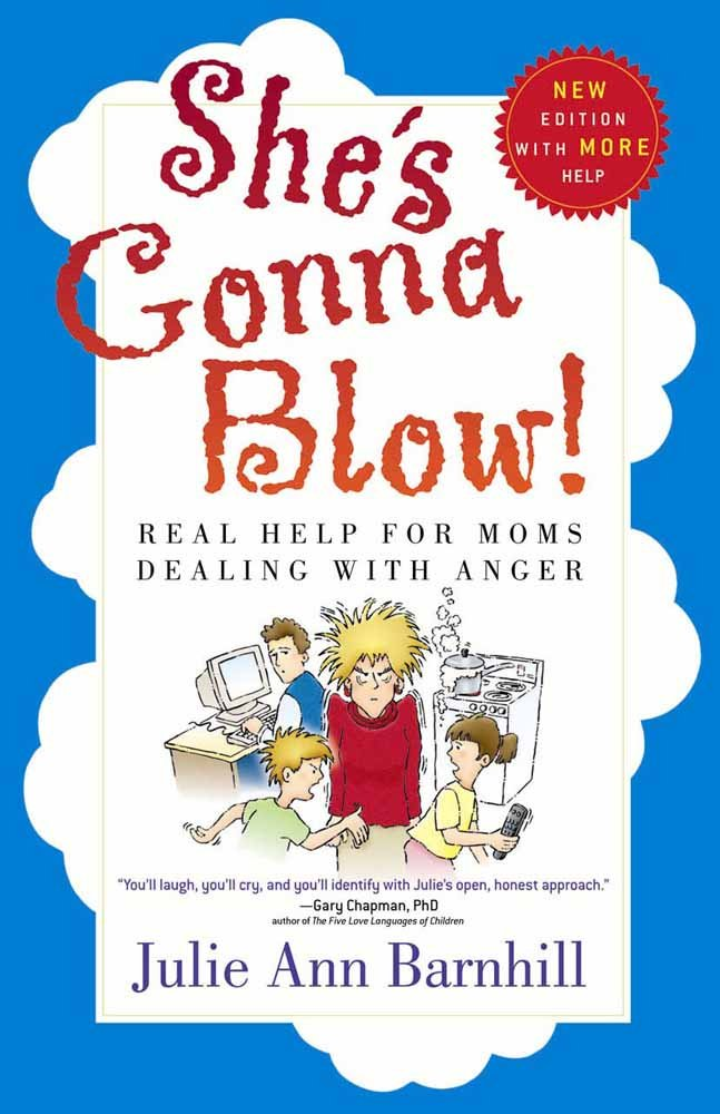 Read Online She's Gonna Blow!: Real Help for Moms Dealing with Anger PDF