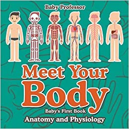 Book Meet Your Body - Baby's First Book ; Anatomy and Physiology