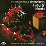 The Golden Age Of American Popular Music, Volume 2: Hard-To-Get Hot 100 Hits From 1956-1965